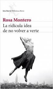 """Club de lectura: """"La ridícula idea de no volver a verte"""" de Rosa Montero"""